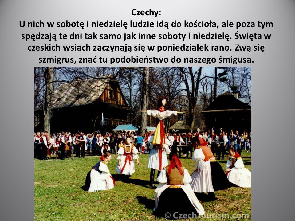 Czechy: U nich w sobotę i niedzielę ludzie idą do kościoła, ale poza tym spędzają te dni tak samo jak inne soboty i niedzielę.