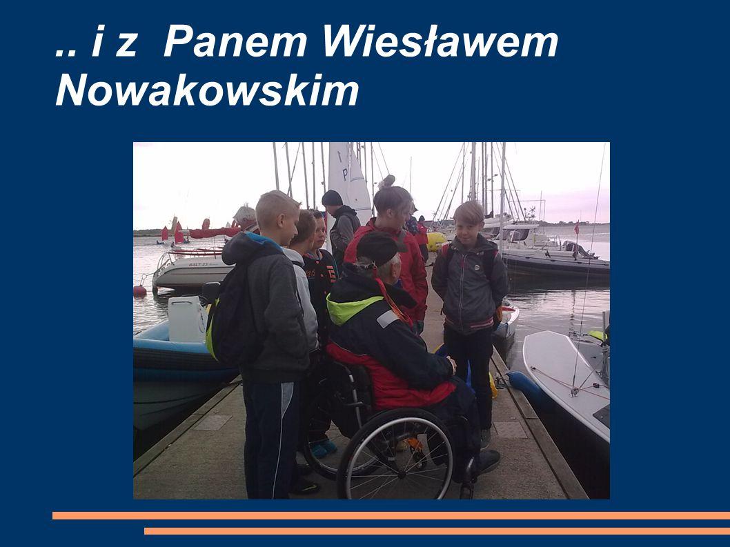 .. i z Panem Wiesławem Nowakowskim
