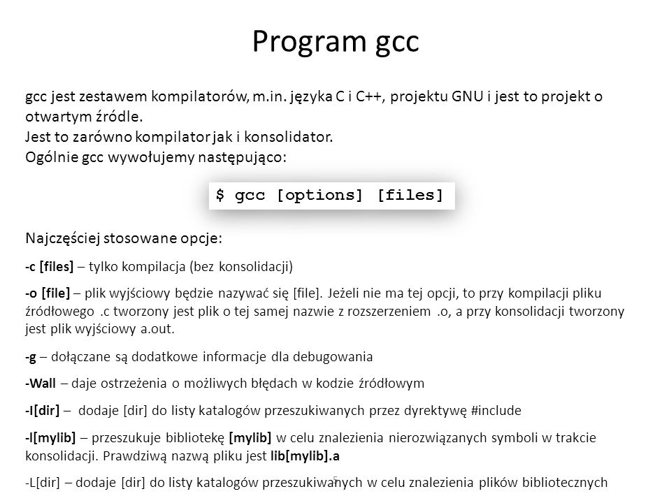Program gcc gcc jest zestawem kompilatorów, m.in. języka C i C++, projektu GNU i jest to projekt o otwartym źródle.