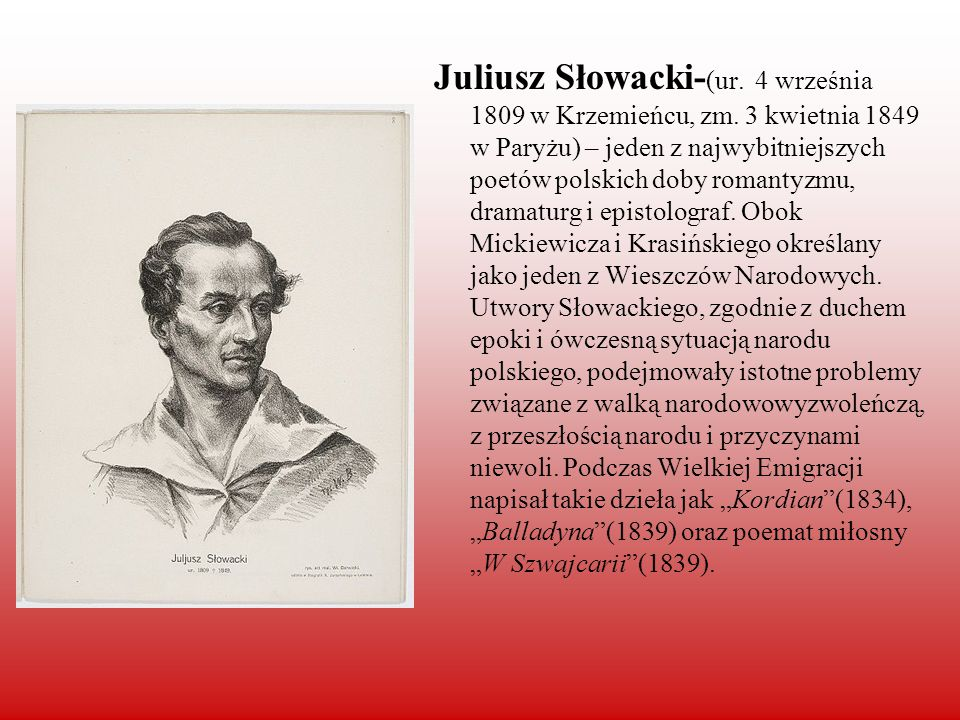 Juliusz Słowacki-(ur. 4 września 1809 w Krzemieńcu, zm