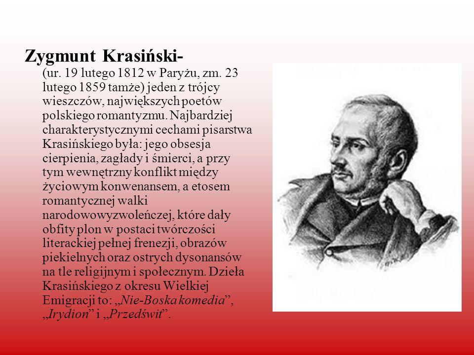 Zygmunt Krasiński- (ur. 19 lutego 1812 w Paryżu, zm