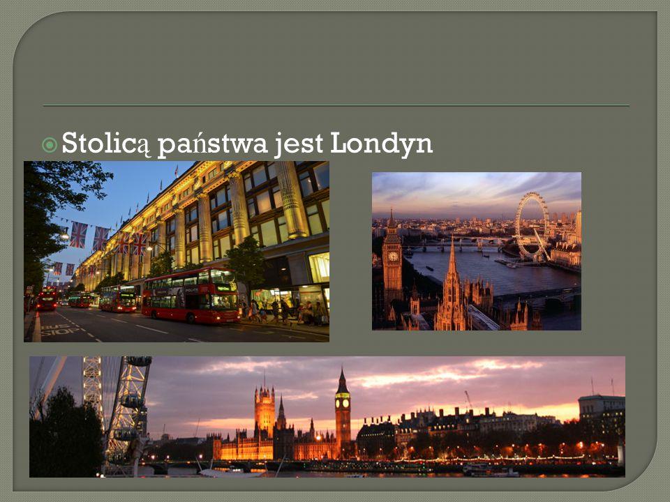 Stolicą państwa jest Londyn