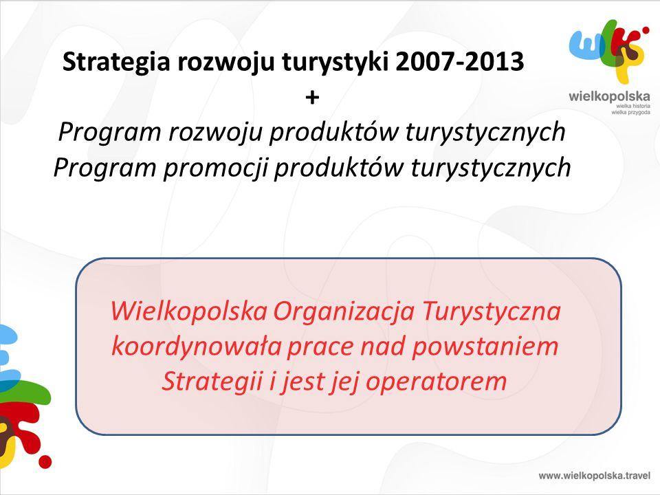 Strategia rozwoju turystyki 2007-2013 + Program rozwoju produktów turystycznych Program promocji produktów turystycznych