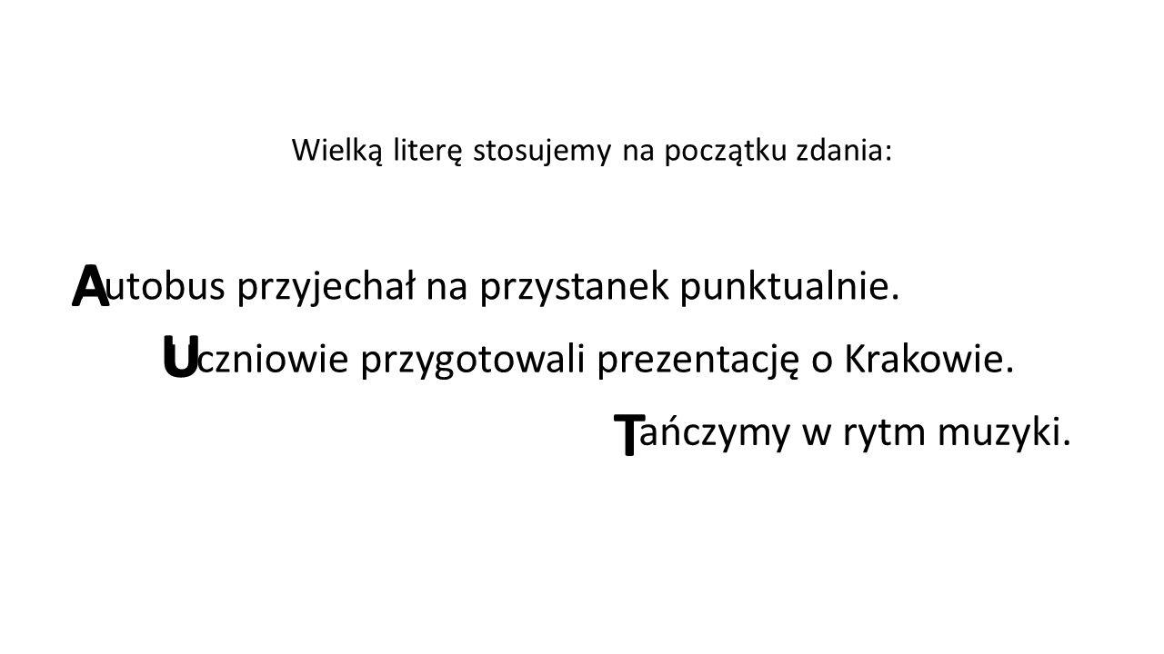 Wielką literę stosujemy na początku zdania: