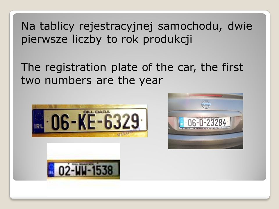 Na tablicy rejestracyjnej samochodu, dwie pierwsze liczby to rok produkcji The registration plate of the car, the first two numbers are the year