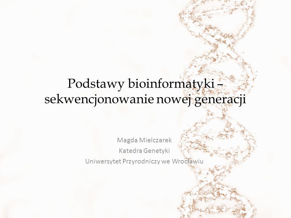 Podstawy bioinformatyki – sekwencjonowanie nowej generacji