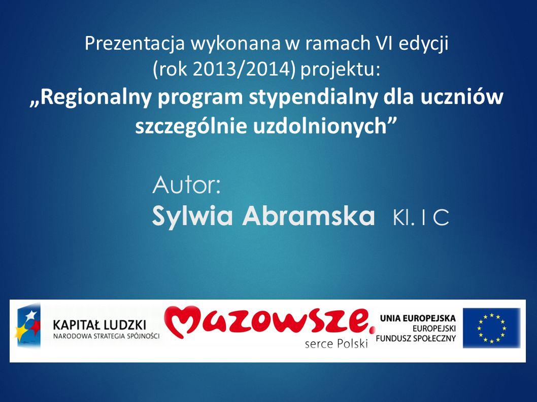 Autor: Sylwia Abramska Kl. I C