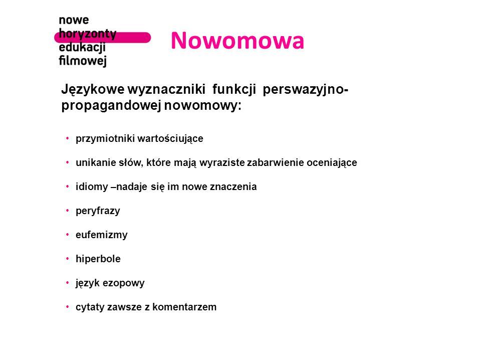 Nowomowa Językowe wyznaczniki funkcji perswazyjno-propagandowej nowomowy: przymiotniki wartościujące.