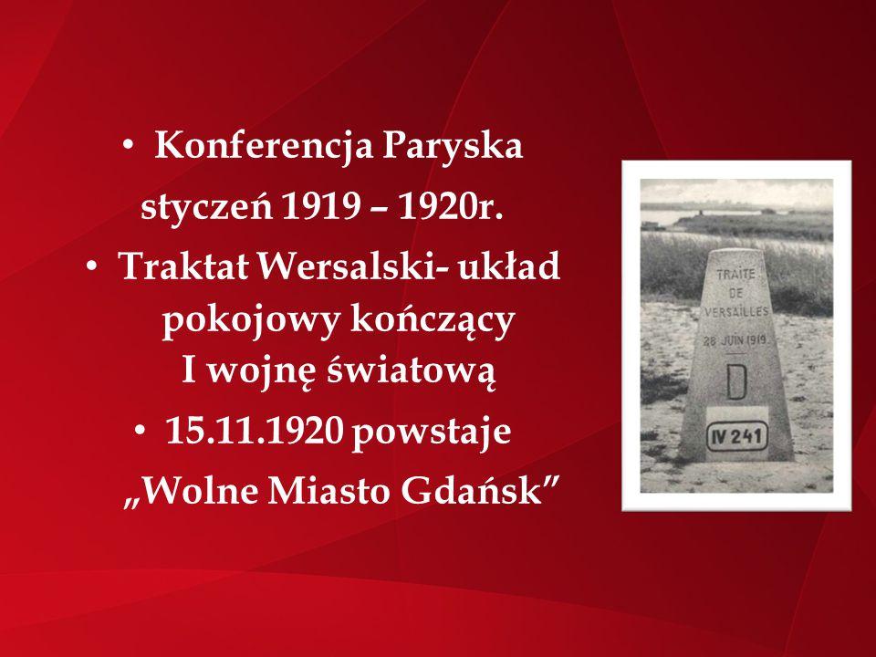 Traktat Wersalski- układ pokojowy kończący I wojnę światową