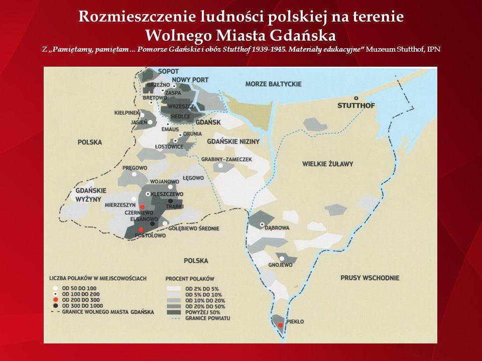 """Rozmieszczenie ludności polskiej na terenie Wolnego Miasta Gdańska Z """"Pamiętamy, pamiętam… Pomorze Gdańskie i obóz Stutthof 1939-1945."""