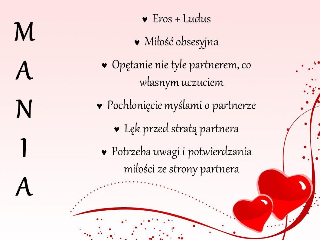 MANIA Eros + Ludus Miłość obsesyjna