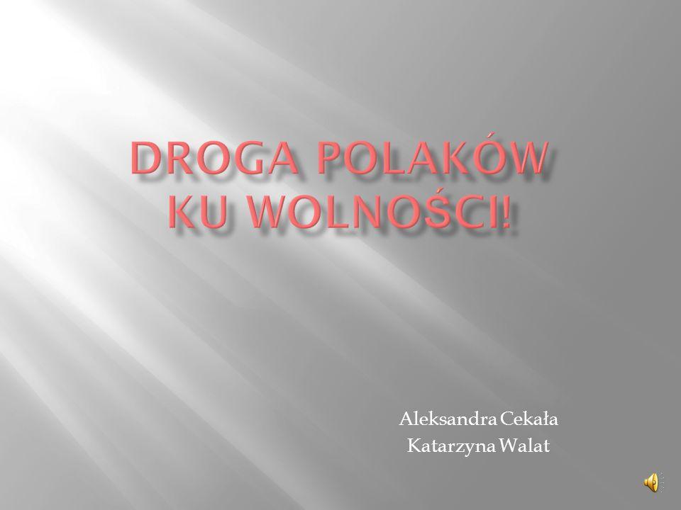 Droga Polaków ku wolności!
