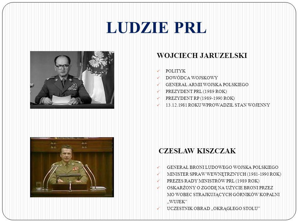 LUDZIE PRL WOJCIECH JARUZELSKI CZESŁAW KISZCZAK POLITYK