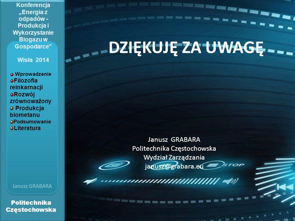 DZIĘKUJĘ ZA UWAGĘ Janusz GRABARA Politechnika Częstochowska