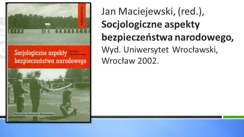 Jan Maciejewski, (red.), Socjologiczne aspekty bezpieczeństwa narodowego, Wyd.