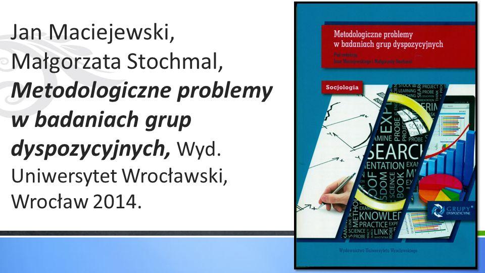 Jan Maciejewski, Małgorzata Stochmal, Metodologiczne problemy w badaniach grup dyspozycyjnych, Wyd.