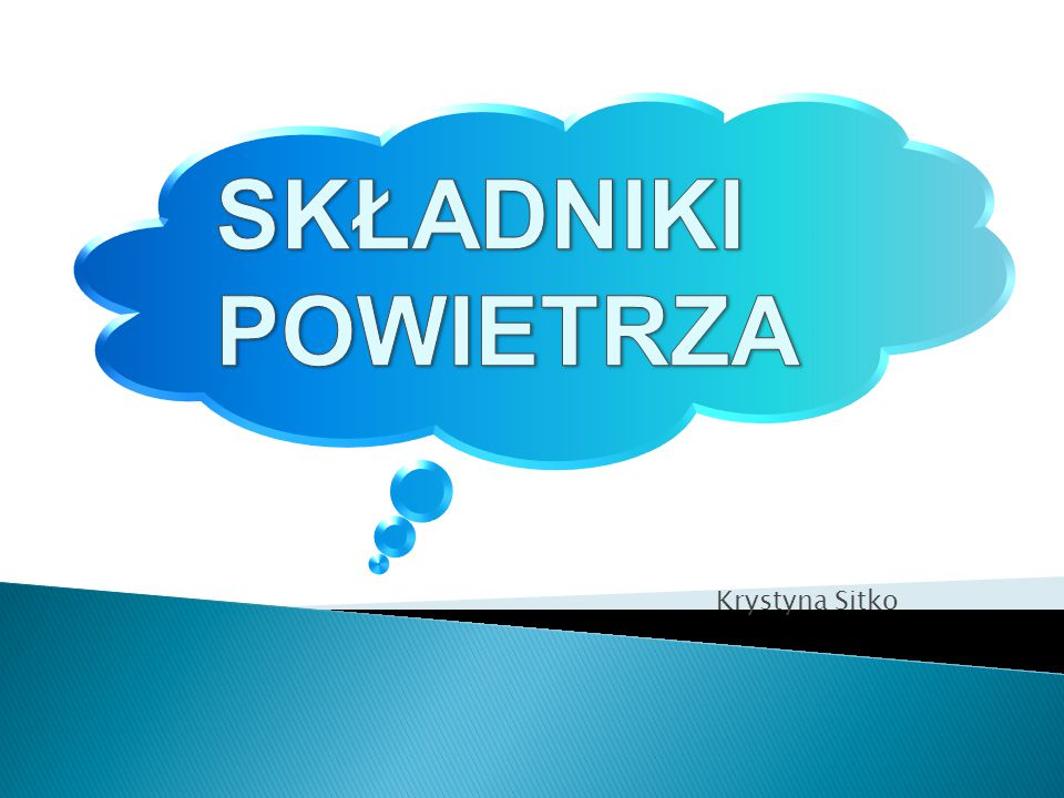 SKŁADNIKI POWIETRZA Krystyna Sitko