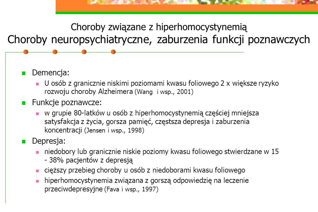 Choroby związane z hiperhomocystynemią Choroby neuropsychiatryczne, zaburzenia funkcji poznawczych