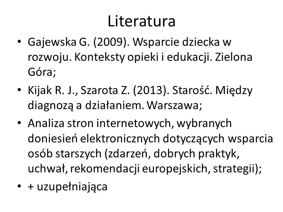 Literatura Gajewska G. (2009). Wsparcie dziecka w rozwoju. Konteksty opieki i edukacji. Zielona Góra;