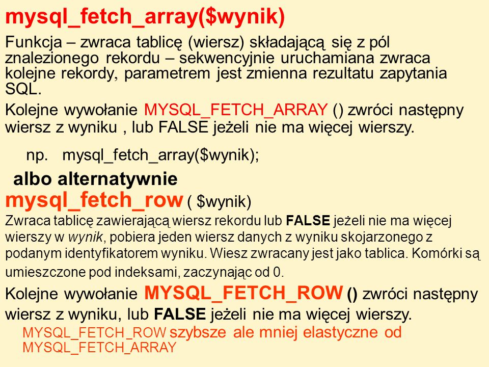 mysql_fetch_array($wynik)