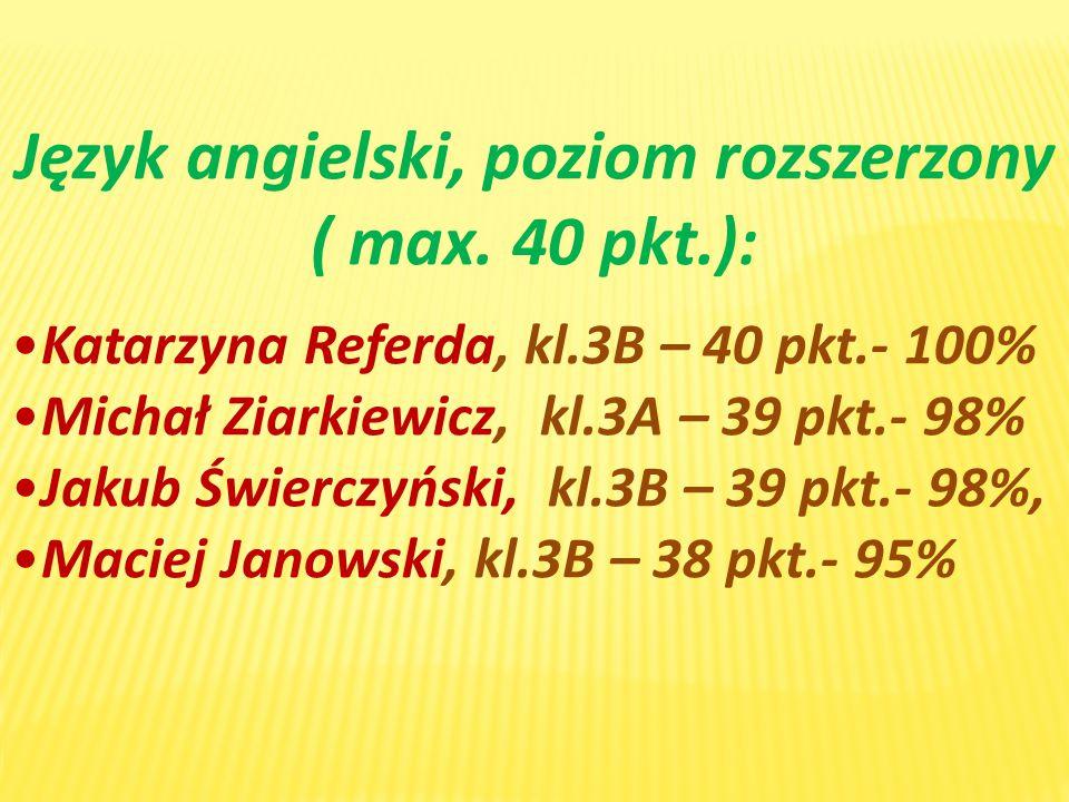 Język angielski, poziom rozszerzony ( max. 40 pkt.):