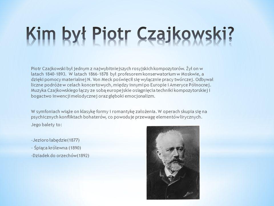 Kim był Piotr Czajkowski