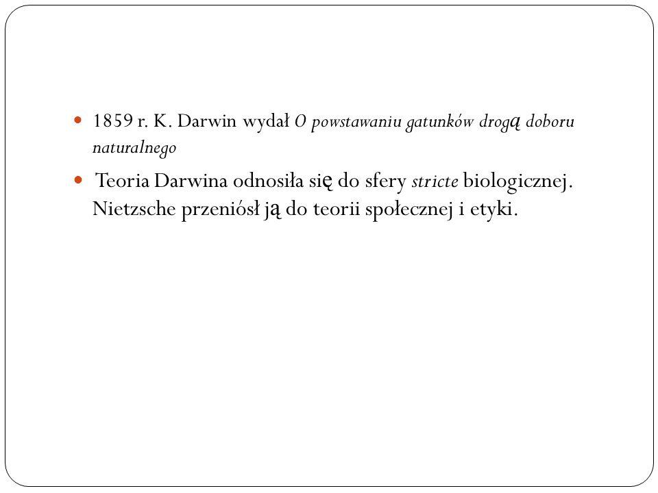 1859 r. K. Darwin wydał O powstawaniu gatunków drogą doboru naturalnego