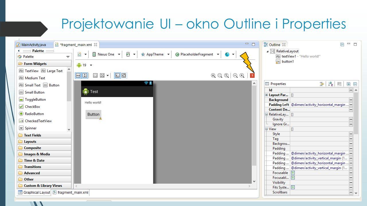 Projektowanie UI – okno Outline i Properties