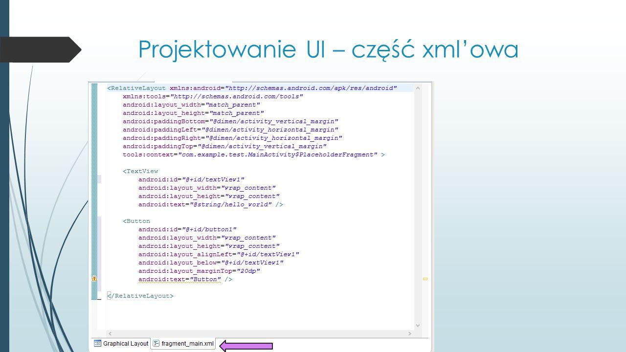 Projektowanie UI – część xml'owa