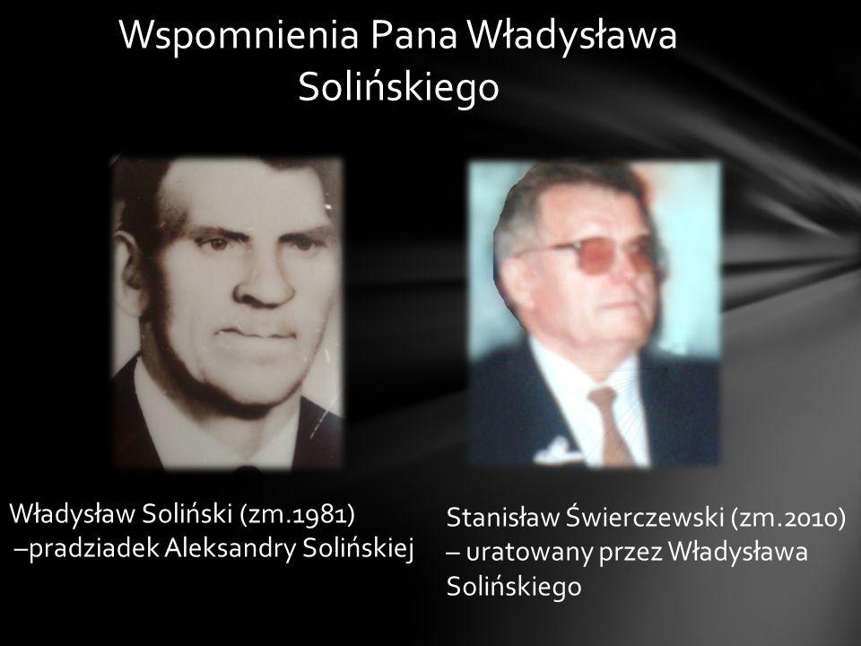 Wspomnienia Pana Władysława Solińskiego