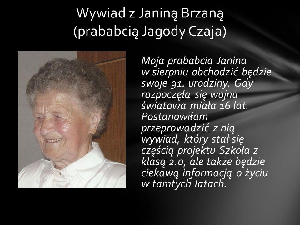 Wywiad z Janiną Brzaną (prababcią Jagody Czaja)