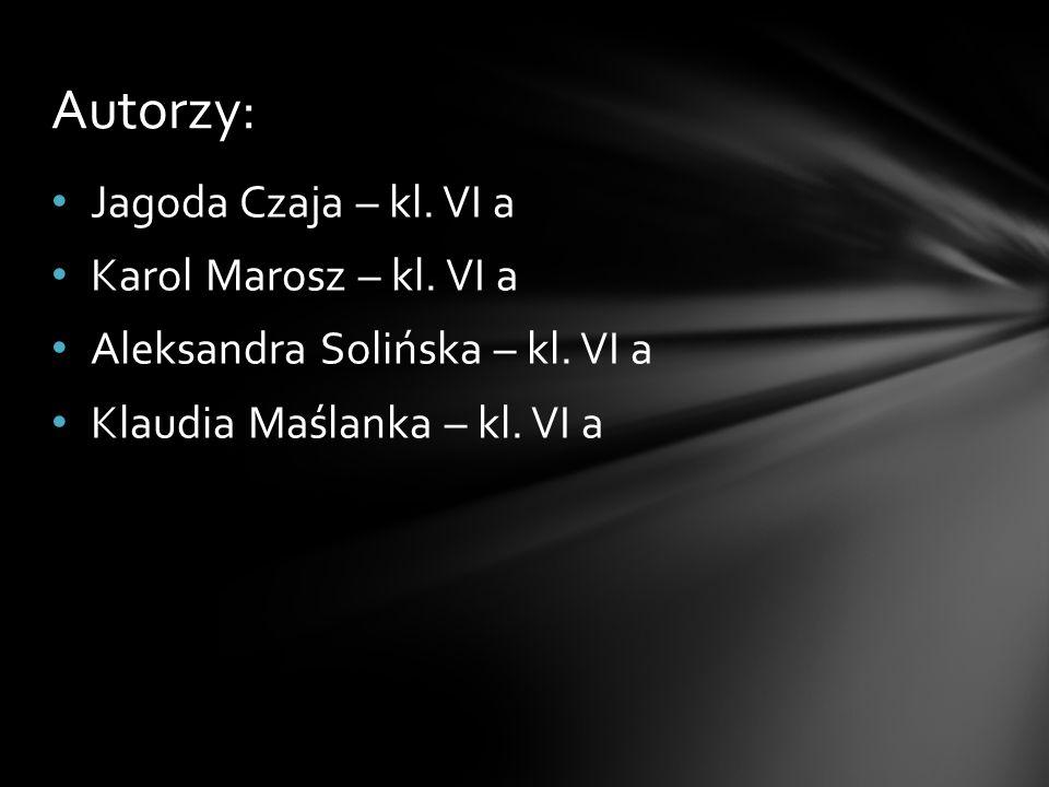 Autorzy: Jagoda Czaja – kl. VI a Karol Marosz – kl. VI a