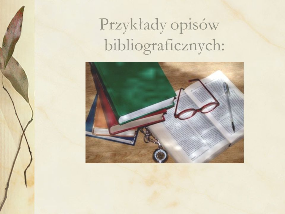 Przykłady opisów bibliograficznych: