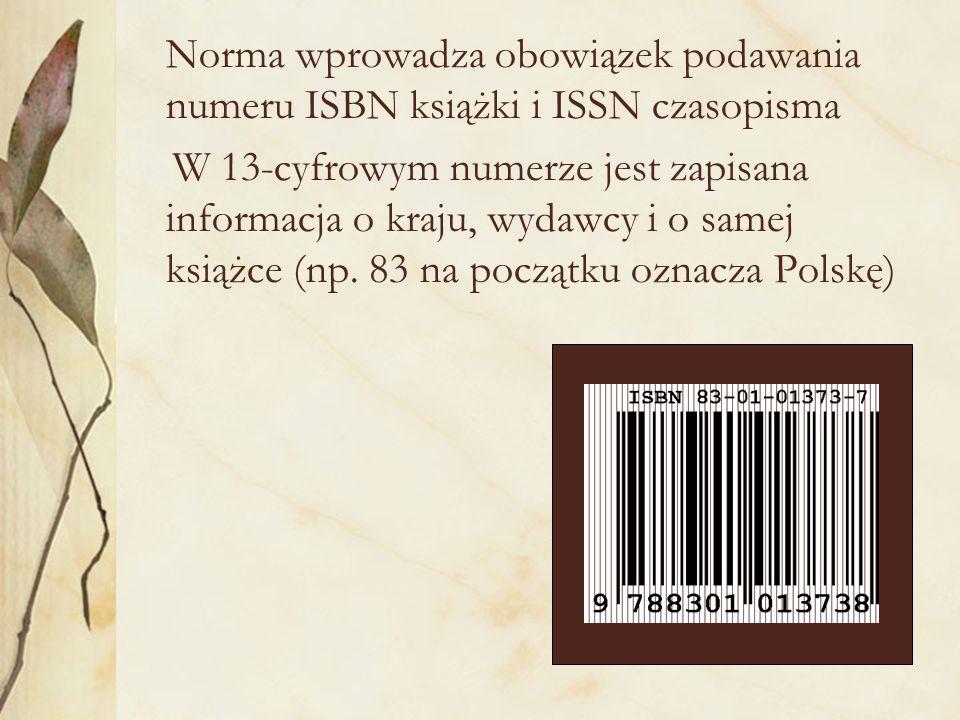 Norma wprowadza obowiązek podawania numeru ISBN książki i ISSN czasopisma