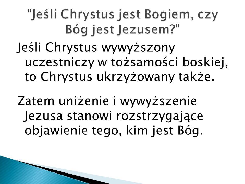 Jeśli Chrystus jest Bogiem, czy Bóg jest Jezusem