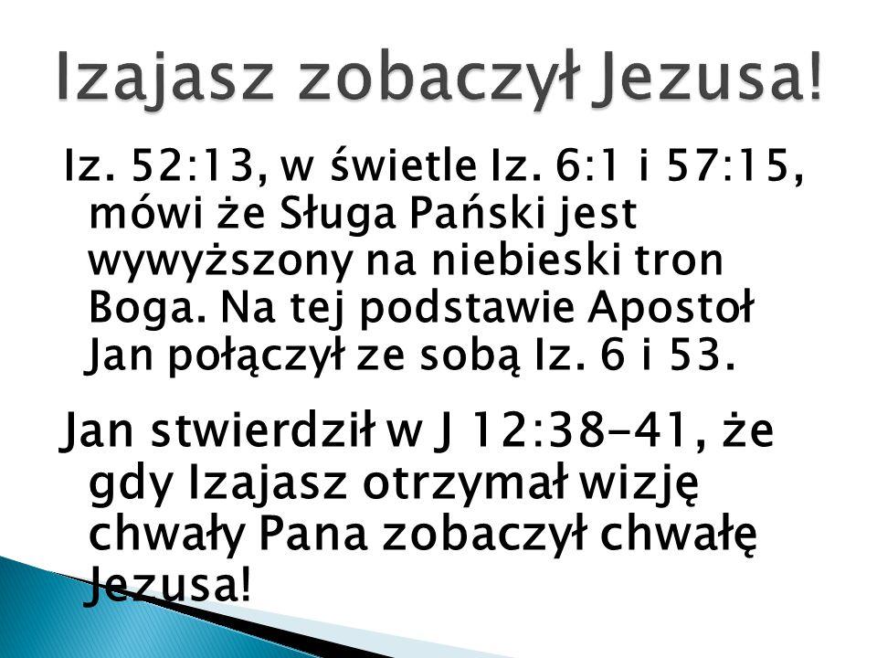 Izajasz zobaczył Jezusa!