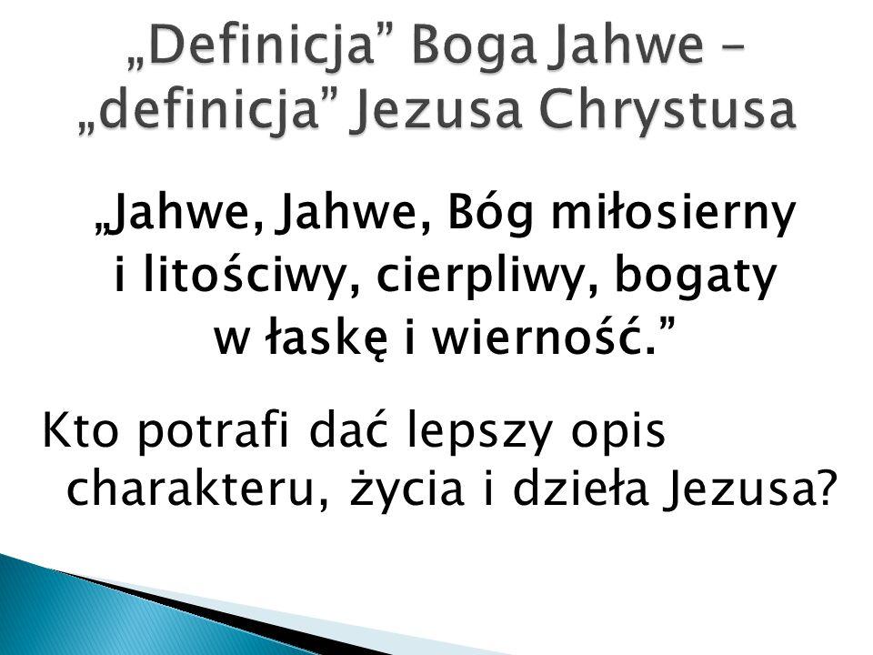 """Definicja Boga Jahwe – ""definicja Jezusa Chrystusa"