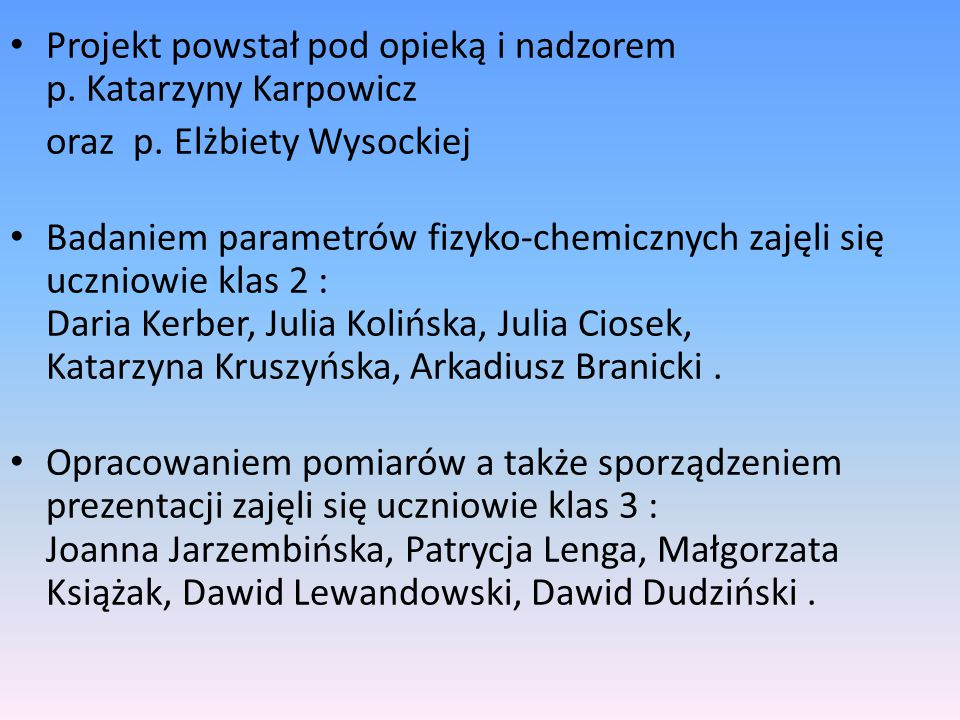 Projekt powstał pod opieką i nadzorem p. Katarzyny Karpowicz