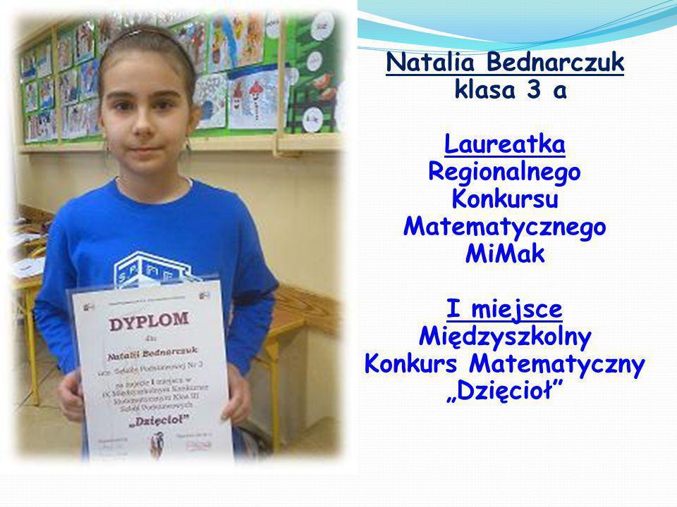 Natalia Bednarczuk klasa 3 a Laureatka Regionalnego Konkursu
