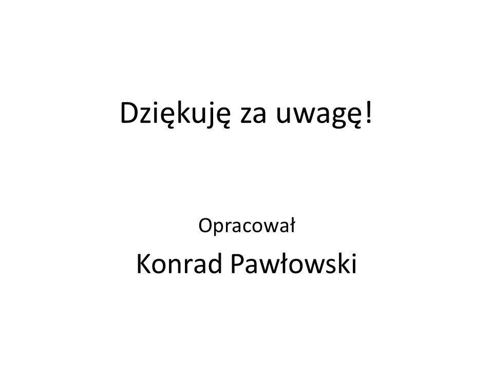 Opracował Konrad Pawłowski