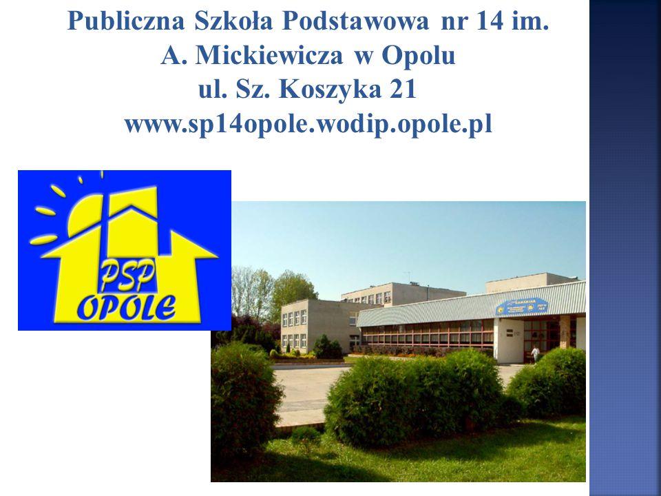 Publiczna Szkoła Podstawowa nr 14 im. A. Mickiewicza w Opolu ul. Sz