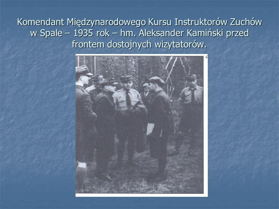 Komendant Międzynarodowego Kursu Instruktorów Zuchów w Spale – 1935 rok – hm.