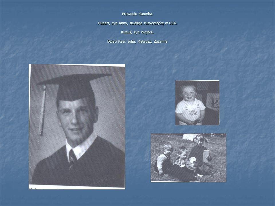 Prawnuki Kamyka. Hubert, syn Anny, studiuje rusycystykę w USA