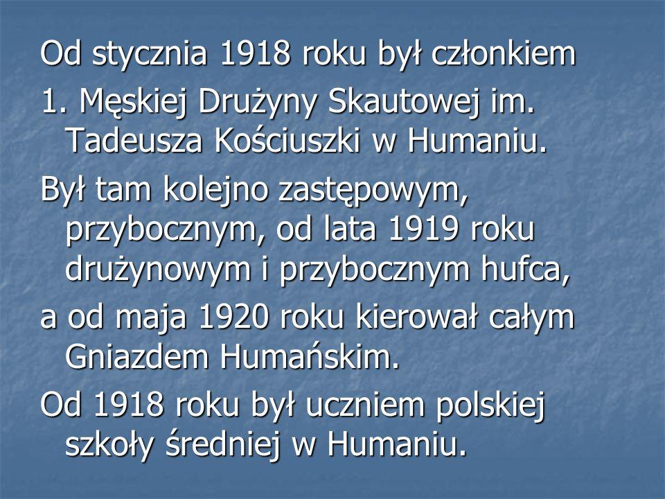 Od stycznia 1918 roku był członkiem 1. Męskiej Drużyny Skautowej im