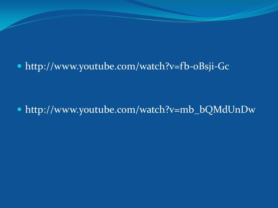 http://www.youtube.com/watch v=fb-oBsji-Gc http://www.youtube.com/watch v=mb_bQMdUnDw