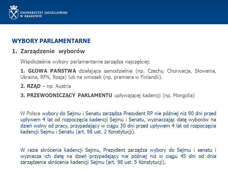 Współcześnie wybory parlamentarne zarządza najczęściej: