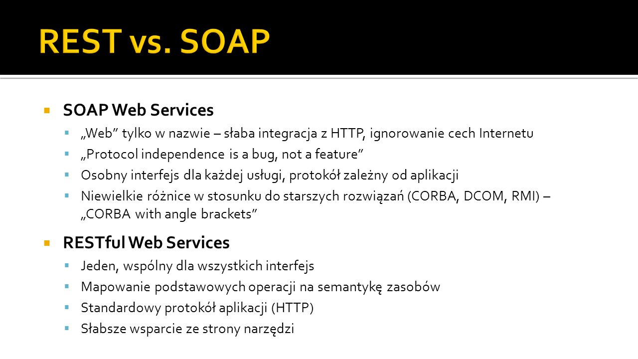REST vs. SOAP SOAP Web Services RESTful Web Services