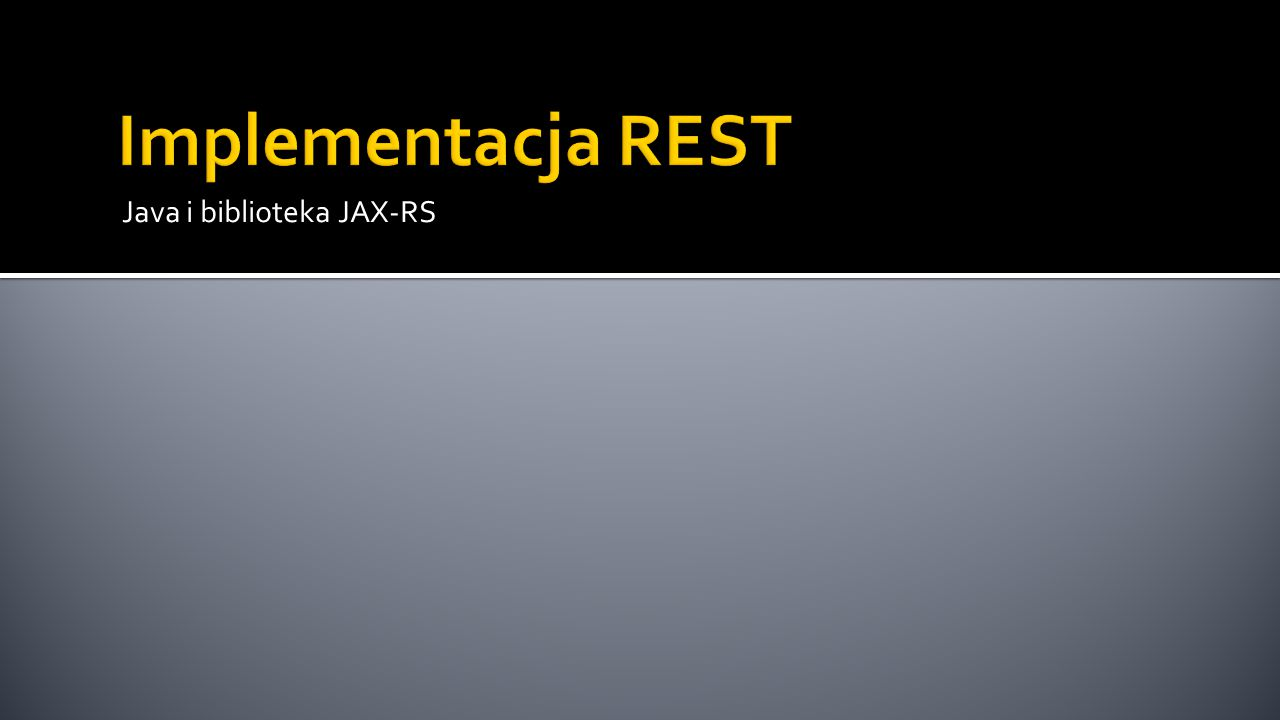 Implementacja REST Java i biblioteka JAX-RS