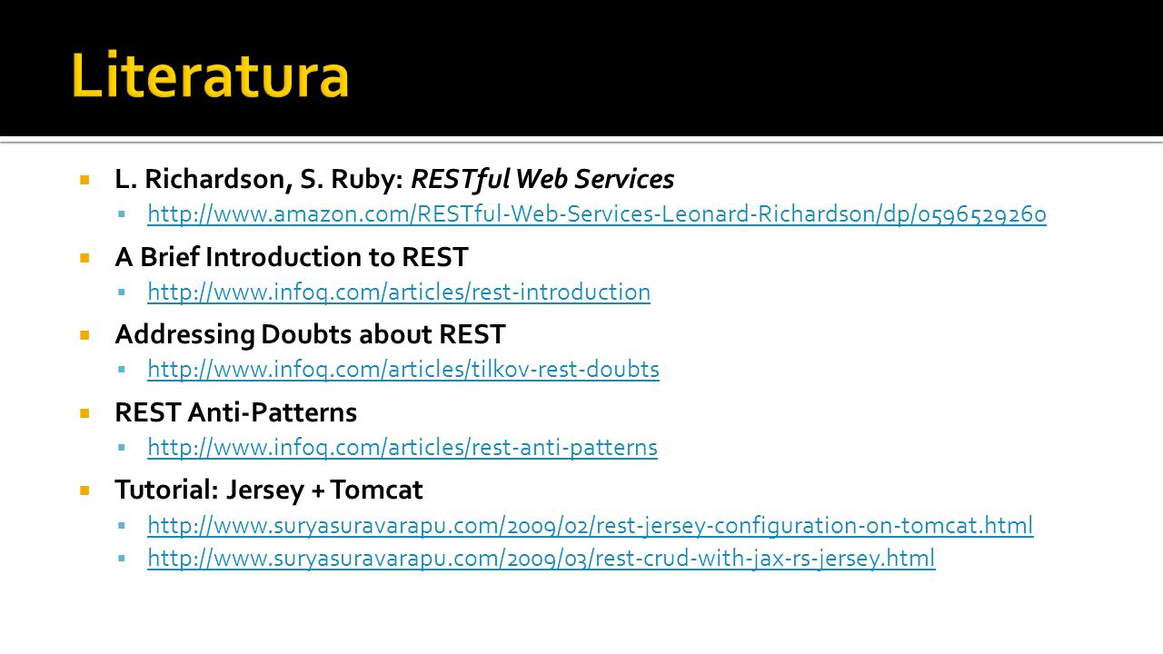 Literatura L. Richardson, S. Ruby: RESTful Web Services