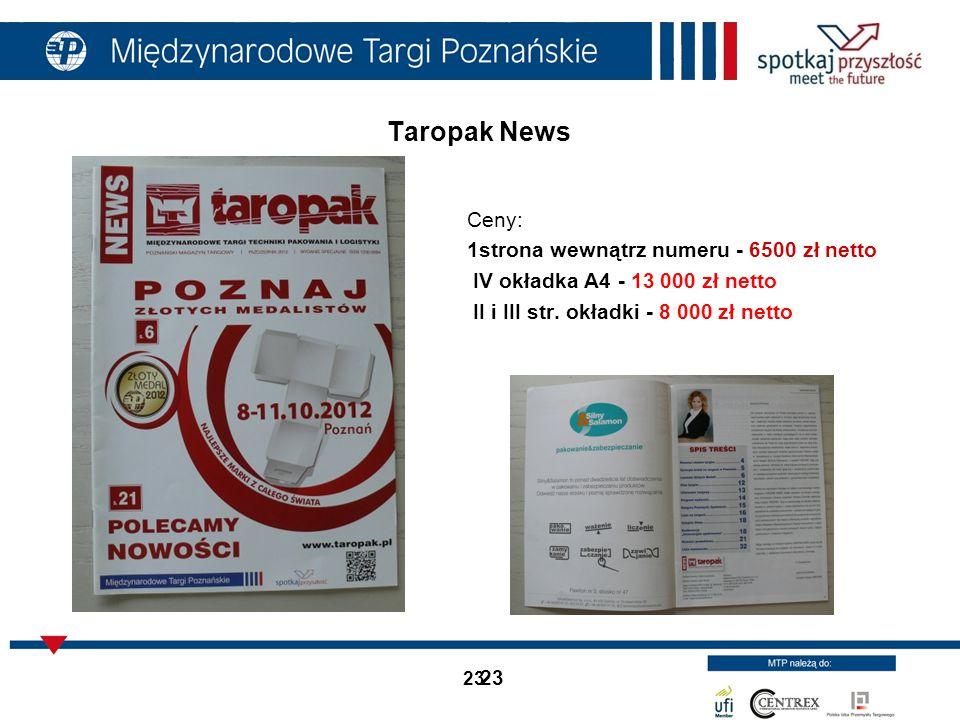 Taropak News Ceny: 1strona wewnątrz numeru - 6500 zł netto